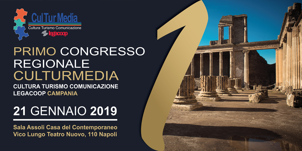 1° Congresso regionale CulTurMedia-Cultura Turismo Comunicazione Legacoop Campania
